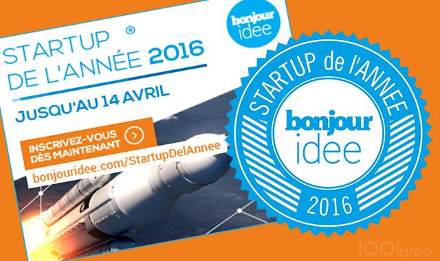Startup de l 39 ann e 2016 tentez votre chance dans cette for Idee start up 2016